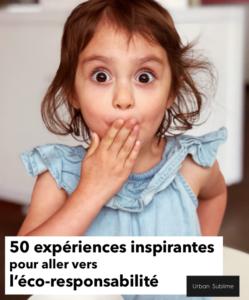 50 experiences inspirantes éco-responsabilité